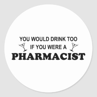 Drink Too - Pharmacist Sticker