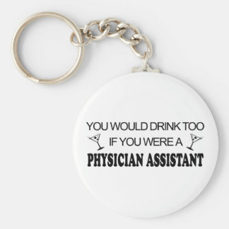 Drink Too - Physician Assistant Basic Round Button Keychain