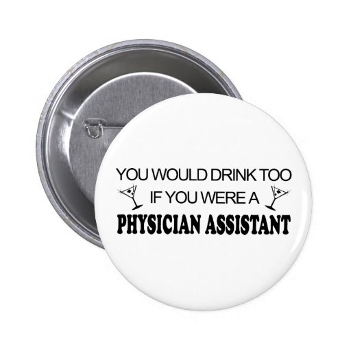 Drink Too - Physician Assistant Button
