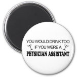 Drink Too - Physician Assistant Fridge Magnets
