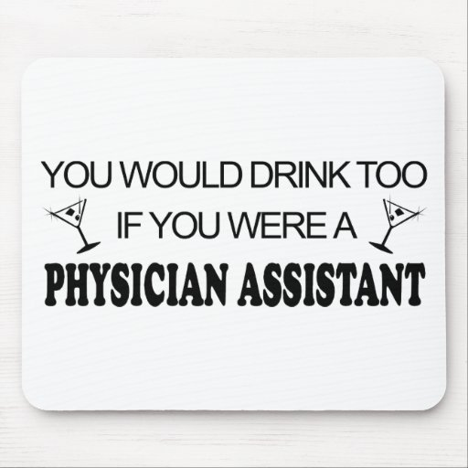Drink Too - Physician Assistant Mouse Pad