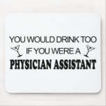 Drink Too - Physician Assistant Mousepads