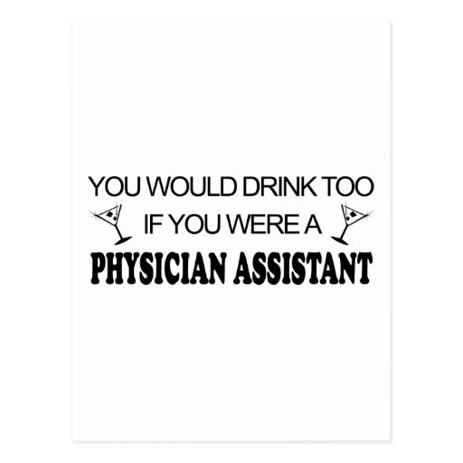Drink Too - Physician Assistant Postcard