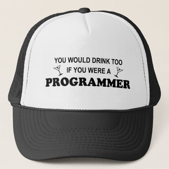 Drink Too - Programmer Trucker Hat
