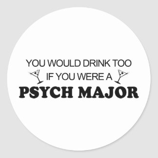 Drink Too - Psych Major Stickers