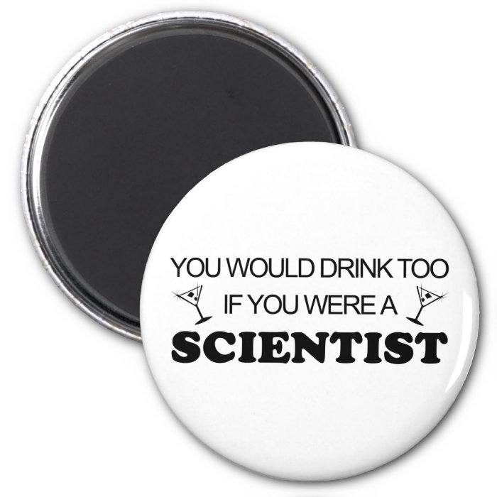 Drink Too - Scientist 2 Inch Round Magnet