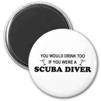 Drink Too - Scuba Diver 2 Inch Round Magnet