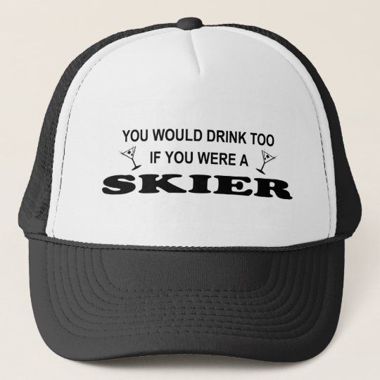 Drink Too - Skier Trucker Hat