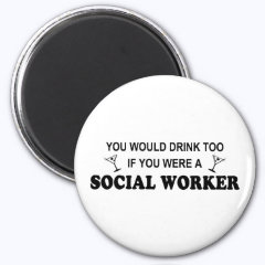 Drink Too - Social Worker 2 Inch Round Magnet