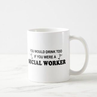 Drink Too - Social Worker Coffee Mug