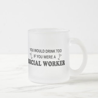 Drink Too - Social Worker Frosted Glass Coffee Mug