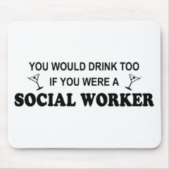 Drink Too - Social Worker Mouse Pad