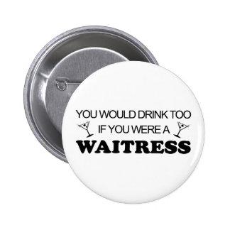 Drink Too - Waitress Pins