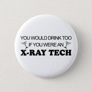 Drink Too - X-Ray Tech Button