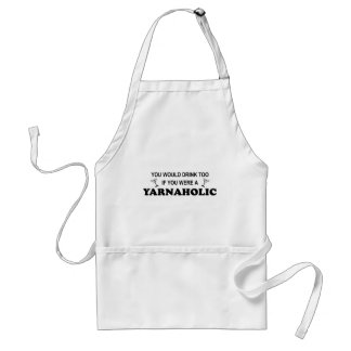 Drink Too - Yarnaholic Adult Apron