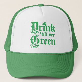Drink Until Your Green Trucker Hat