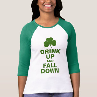 Drink Up And Fall Down Tshirt