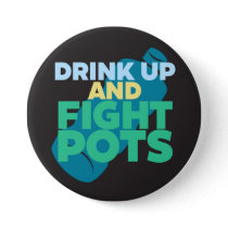 Drink Up and Fight POTS Awareness Darker Colors Button