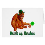 Drink Up, B***** Card
