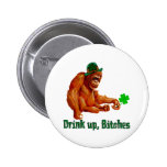 Drink Up, B***** Pinback Buttons
