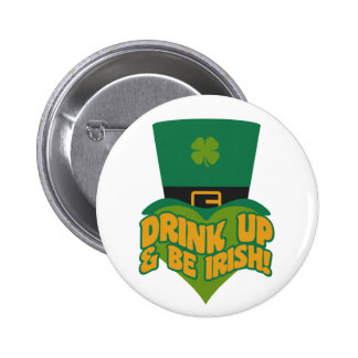 """""""Drink Up & Be Irish!""""  buttons"""