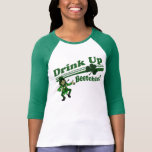 Drink Up Beetchiz T Shirt