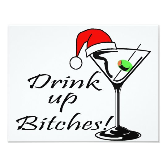 Drink Up Bitches Martini Card