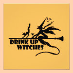 Drink Up Witches Card