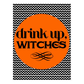 Drink Up Witches Postcard