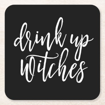 Halloween Themed Drink Up Witches Square Paper Coaster