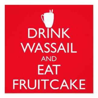 DRINK WASSAIL AND EAT FRUITCAKE Invitation