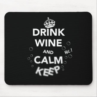 Drink Wine and Calm Keep (White) Mouse Pad
