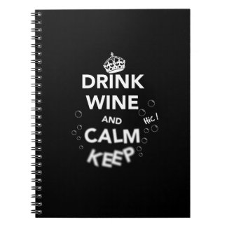 Drink Wine and Calm Keep (White) Notebook
