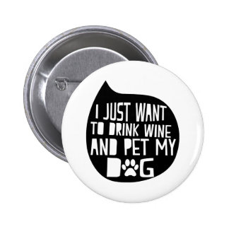 Drink Wine and Pet My Dog Button