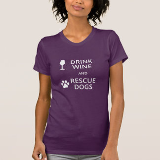 Drink Wine and Rescue Dogs Tee