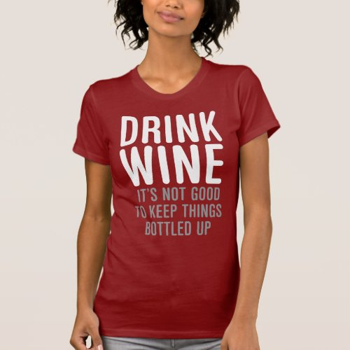 Drink Wine Bottled T-Shirt