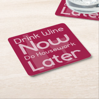 Drink Wine Now, Do Housework Later Square Paper Coaster