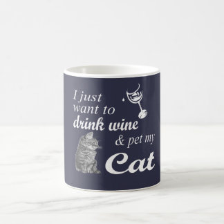 Drink Wine & Pet My Cat Coffee Mug