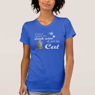 Drink Wine & Pet My Cat. T-Shirt