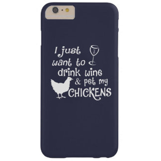 Drink Wine & Pet My Chickens Barely There iPhone 6 Plus Case