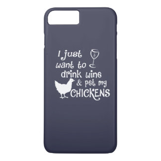 Drink Wine & Pet My Chickens iPhone 7 Plus Case
