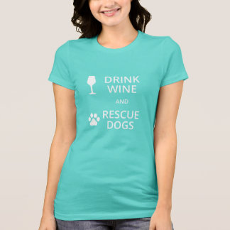 Drink Wine Rescue Dogs Tee Shirt