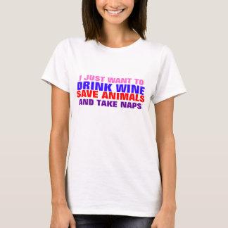DRINK WINE, SAVE ANIMALS, TAKE NAPS TEE
