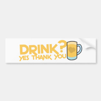 drink? yes thank you bumper sticker