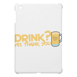 drink? yes thank you case for the iPad mini