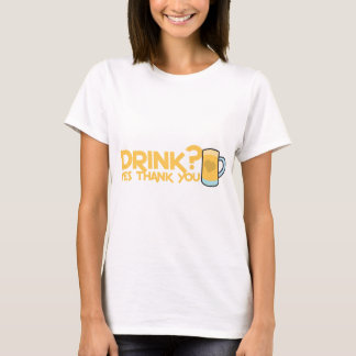 drink? yes thank you T-Shirt
