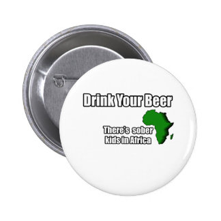 Drink your Beer Design Pinback Buttons