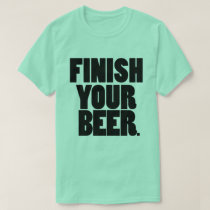 Drink Your Beer St Patrick's Day T Shirt