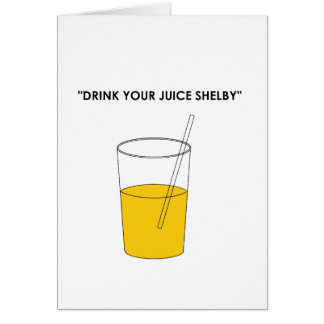 Drink Your Juice Shelby Card