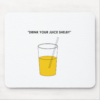 Drink Your Juice Shelby Mouse Pad
